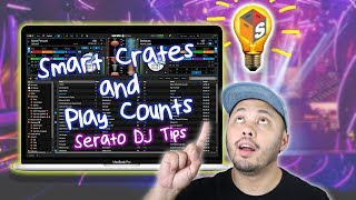 3 Smart Crates That Use Serato DJ's Play Count Feature