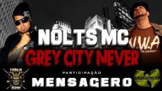Baixar NOLTS MC ft MENSAGERO | GREY CITY NEVER | LANÇAMENTO 2017