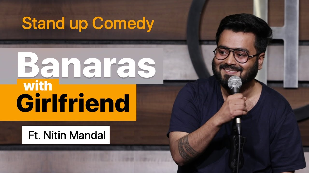Banaras with Girlfriend - Stand Up Comedy ft. Nitin Mandal.  #standupcomedy #comedy #banaras