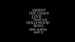 Amidst the Chaos: Live from the Hollywood Bowl (Trailer)