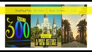 A Brief History of New Orleans - DDO NOLA Episode 1