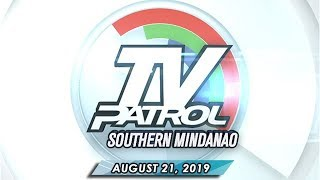 Tv Patrol Southern Mindanao - August 21 2019