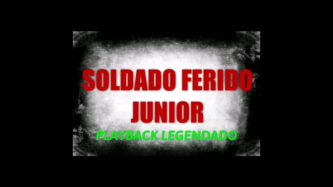 musica soldado ferido junior playback