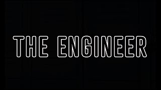 THE ENGINEER - Short Film