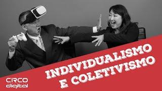QUE HISTÓRIA É ESSA? - Coletivismo vs Individualismo