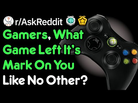 What Games Have You Absolutely Loved? (r/AskReddit)