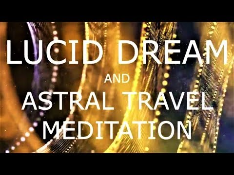 Guided meditation for Lucid Dreaming and Astral travel with affirmations