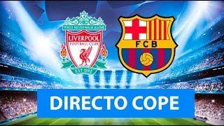 (SOLO AUDIO) Directo del Liverpool 4-0 Barcelona en Tiempo de Juego COPE