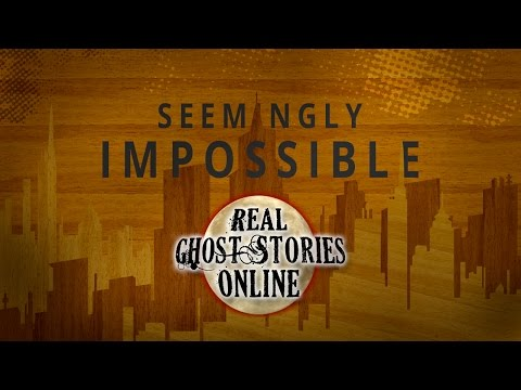 Seemingly Impossible | Ghost Stories, Paranormal, Supernatural, Hauntings, Horror