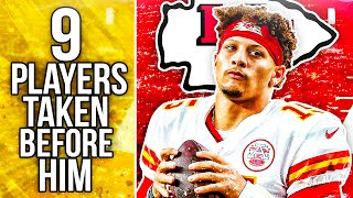 WHY WERE 9 NFL PLAYERS DRAFTED BEFORE PATRICK MAHOMES? WHERE ARE THEY NOW?