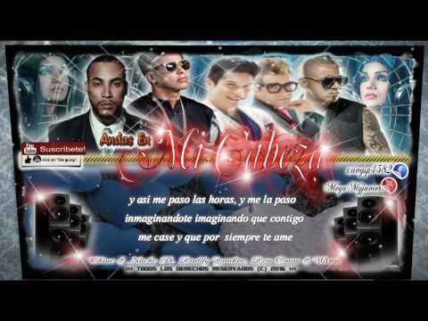 Andas En Mi Cabeza Remix Chino y Nacho Ft Daddy Yankee, Don Omar Y Wisin