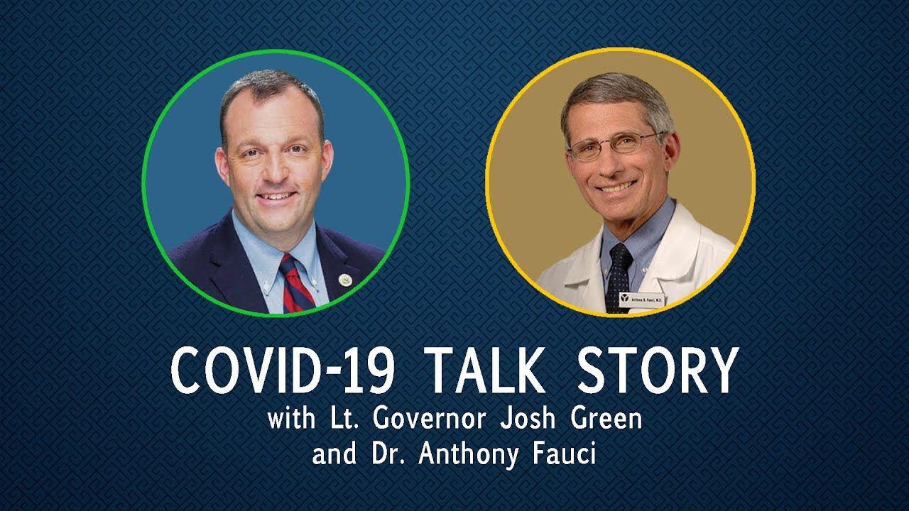 Covid-19 Talk Story with Lt. Governor Josh Green and Dr. Anthony Fauci