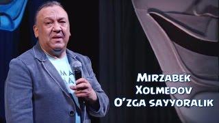 Скачать Mirzabek Xolmedov O Zga Sayyoralik Мирзабек Холмедов Узга сайёралик