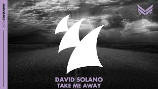 David Solano - Take Me Away (Original Mix)