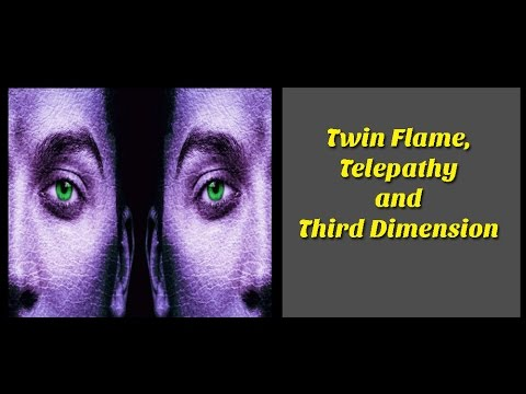 Twin Flame, Telepathy, and Third Dimension