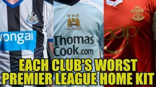 Every Premier League Club's WORST Home Kit Since 1992