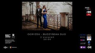 Budzyńska Ogryzek Duo Live 02 08 20