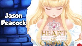 Heart of Crown Review with Jason Peacock