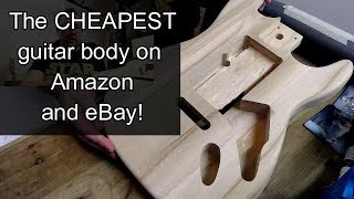 The Cheapest Guitar Body on Amazon and eBay