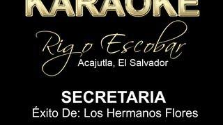 LOS  HERMANOS FLORES - SECRETARIA (Rigo Escobar) - KARAOKE