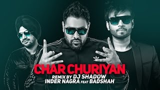 Chaar Churiyan Remix | Inder Nagra Ft.Badshah | DJ Shadow | Latest Punjabi Songs 2016