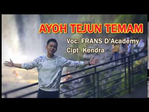 Ayoh Tejun Temam - Voc. FRANS D'ACADEMY - Lagu Daerah Lubuklinggau Terbaru