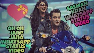 💝 Salman khan love Whatsapp status video 💛 | 💑 oh oh jane jana whatsapp status salman khan❣️