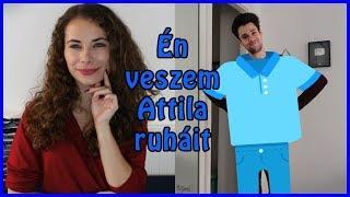 Én veszem Attila ruháit  | Viszkok Fruzsi