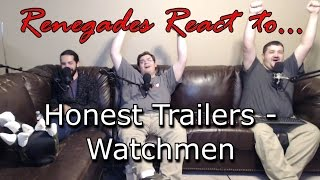 Renegades React to... Honest Trailers - Watchmen