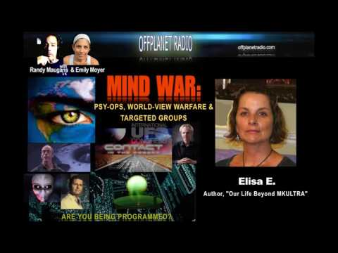 Elisa E.: Mind War:  Psy-Ops, World-view Warfare, and Targeted Groups