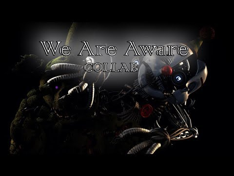 [SFM] [FNAF] We Are Aware by Dolvondo (Collab)