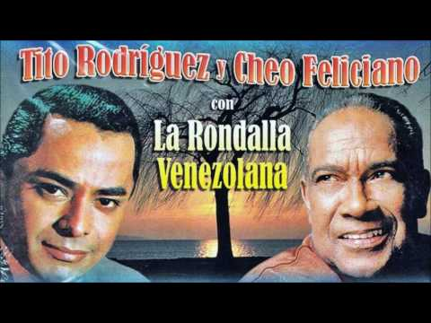 TITO RODRÍGUEZ, CHEO FELICIANO y LA RONDALLA VENEZOLANA