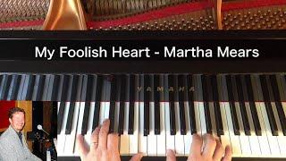 My Foolish Heart - Martha Mears - Piano Cover