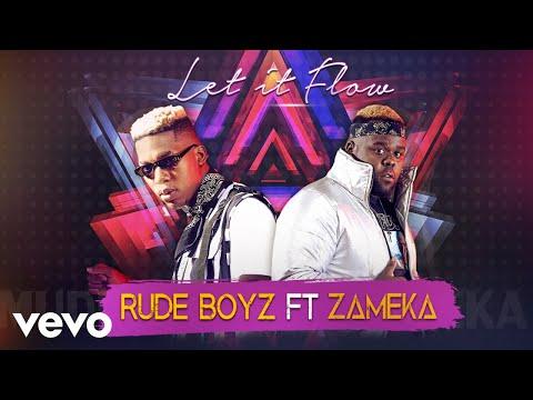 Rudeboyz - Let It Flow (Audio) ft. Zameka