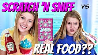 SCRATCH N SNIFF VS REAL FOOD SWITCH UP CHALLENGE || Taylor and Vanessa