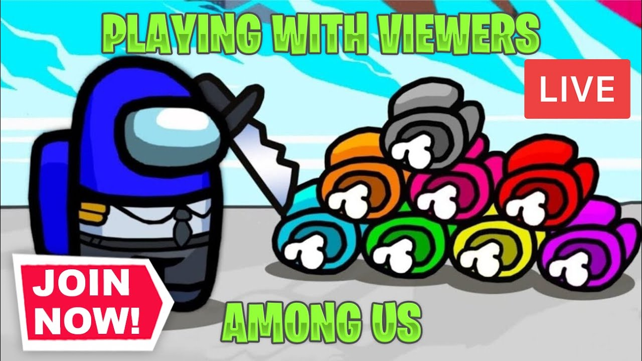 Among Us Live Stream Playing With Viewers Join Up Youtube