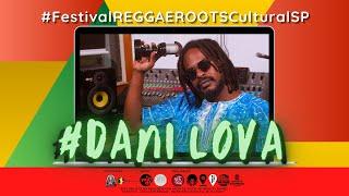 #25 DANI LOVA - COLETIVO DUB LOVA SOUND no Festival REGGAE ROOTS Cultural SP