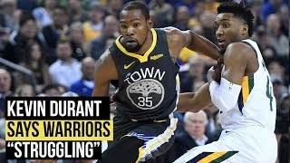 "Kevin Durant says Golden State Warriors ""struggling"" despite wins"