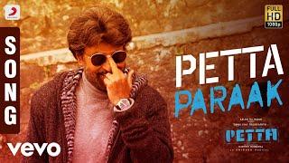 Petta - Petta Paraak Tamil Song | Rajinikanth | Anirudh Ravichander