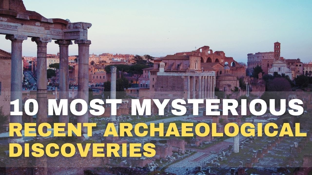 10 Most Mysterious Recent Archaeological Discoveries!