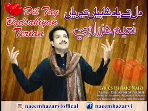 Dil Tay Badshahiyan Terian Naeem Hazarvi, New Hindko Punjabi Cultural Song
