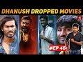 Interesting Facts #AKReview | Dhanush Dropped Movies | EP 46 | Ithu Malai Nerathu Mayakkam