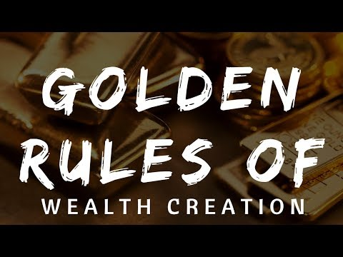6 Golden Rules of Wealth Creation