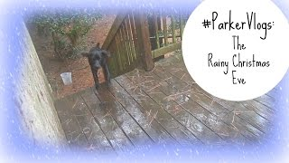 || Parker Vlogs! Christmas Eve: Rainy Day Inside || Thumbnail