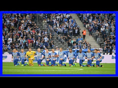 German soccer team takes a knee before bundesliga game 'for a tolerant berlin' By News Today