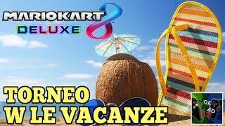 TORNEO W LE VACANZE! ? - MARIO KART 8 DELUXE ►NINTENDO SWITCH◄