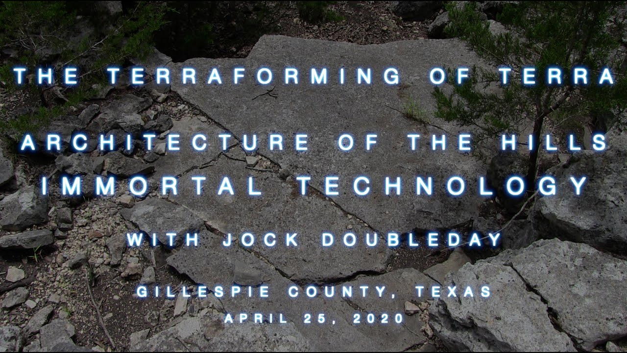 The Terraforming of Terra - Architecture of the Hills, Part 3, Immortal Technology, April 25, 2020