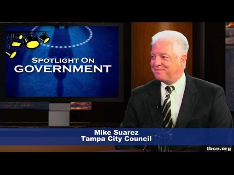 Spotlight on Government: Mike Suarez, Tampa City Council