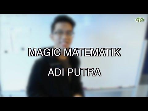 ADI PUTRA - MAGIC MATEMATIK