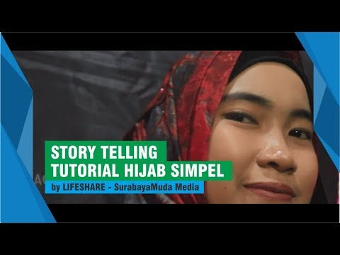 Story Telling Tutorial Hijab Simpel By LIFESHARE - SurabayaMuda Media